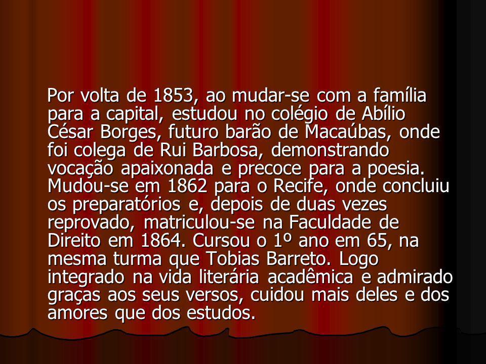 Por volta de 1853, ao mudar-se com a família para a capital, estudou no colégio de Abílio César Borges, futuro barão de Macaúbas, onde foi colega de R