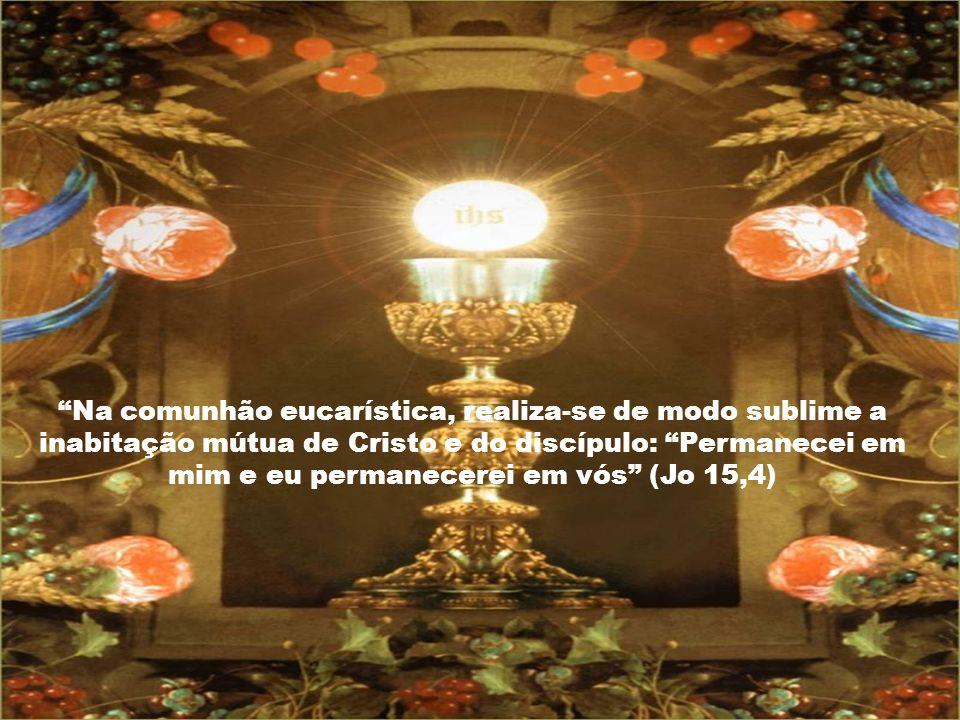 Quem se alimenta de Jesus Eucarístico não precisa de esperar o além para receber a vida eterna: já a possui na terra, como primícias da plenitude futu