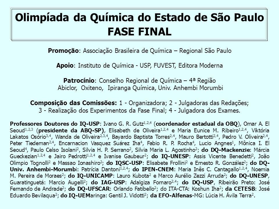 Olimpíada da Química do Estado de São Paulo FASE FINAL Composição das Comissões: 1 - Organizadora; 2 - Julgadoras das Redações; 3 - Realização dos Exp