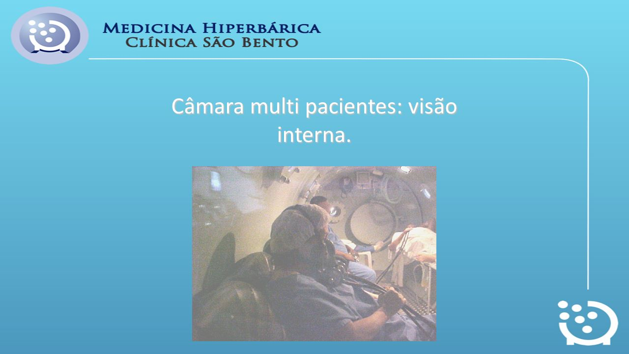 Câmara multi pacientes: visão interna.