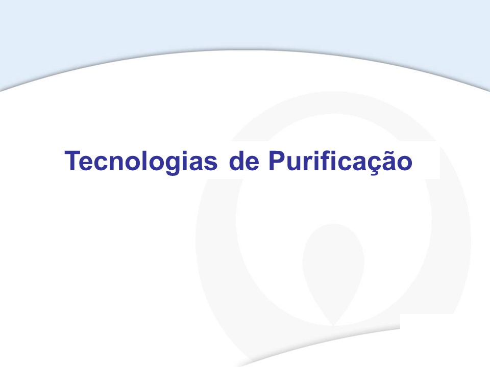 Tecnologias de Purificação