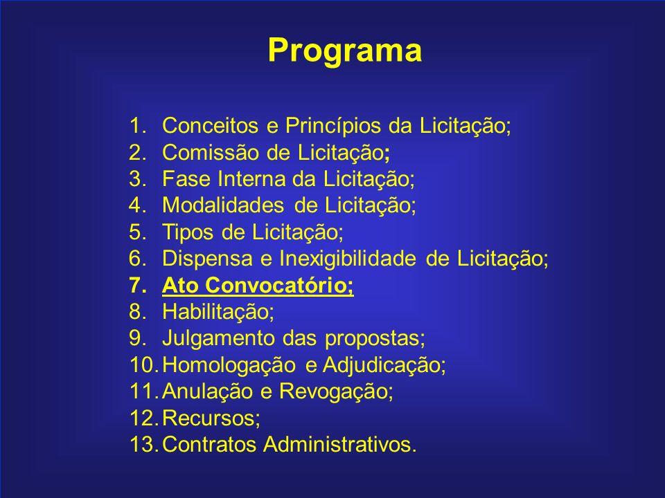 109 Programa 1.Conceitos e Princípios da Licitação; 2.Comissão de Licitação; 3.Fase Interna da Licitação; 4.Modalidades de Licitação; 5.Tipos de Licit