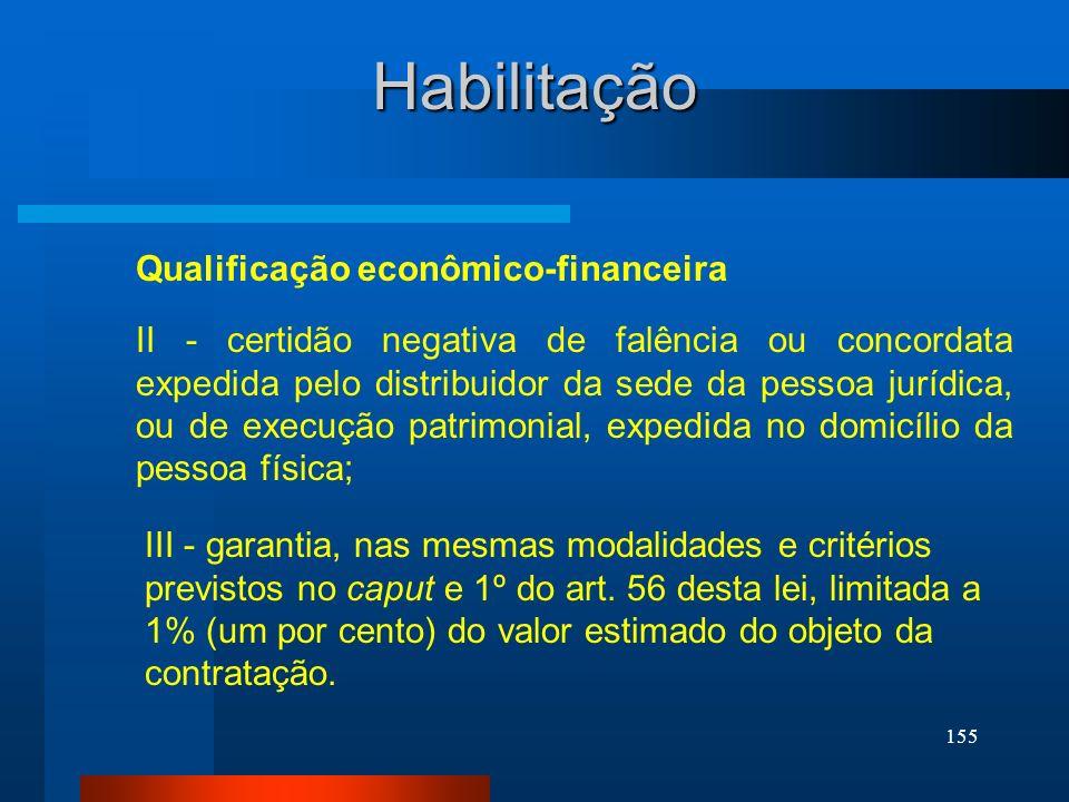 155 Habilitação Qualificação econômico-financeira II - certidão negativa de falência ou concordata expedida pelo distribuidor da sede da pessoa jurídi