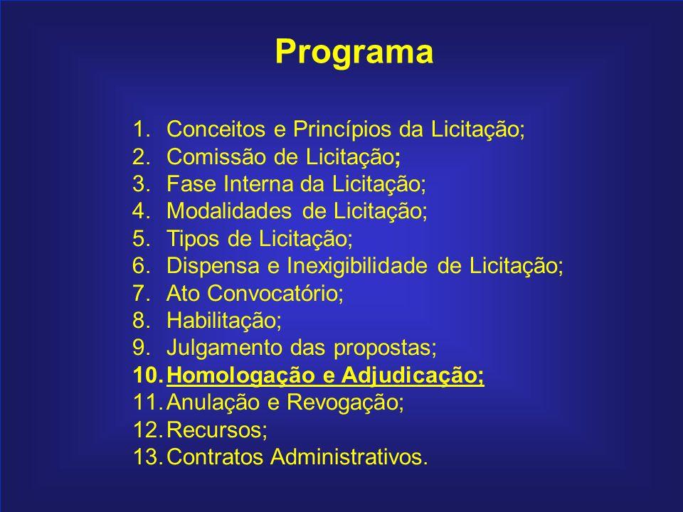 185 Programa 1.Conceitos e Princípios da Licitação; 2.Comissão de Licitação; 3.Fase Interna da Licitação; 4.Modalidades de Licitação; 5.Tipos de Licit