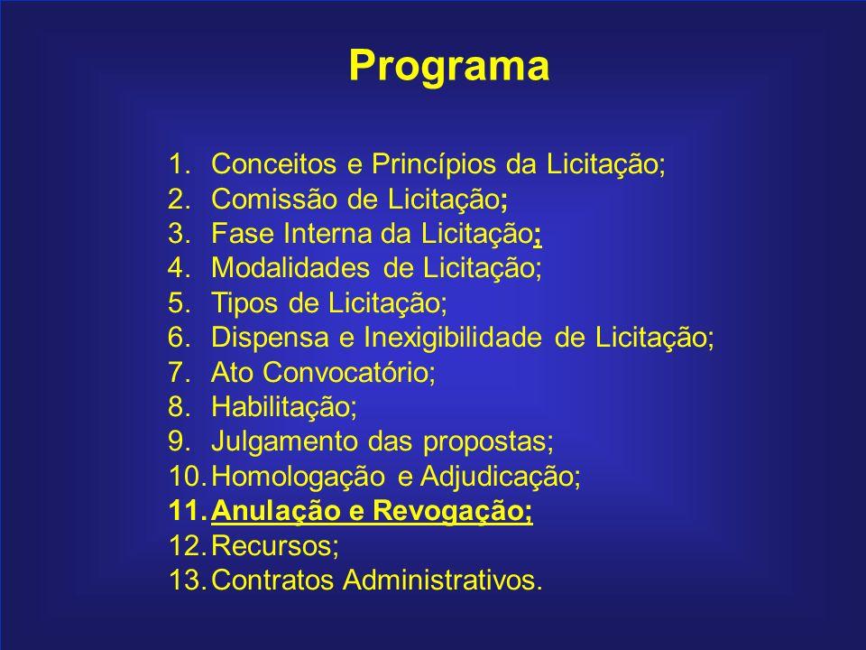 196 Programa 1.Conceitos e Princípios da Licitação; 2.Comissão de Licitação; 3.Fase Interna da Licitação; 4.Modalidades de Licitação; 5.Tipos de Licit
