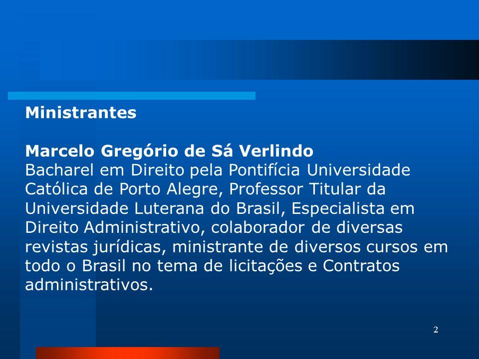 2 Ministrantes Marcelo Gregório de Sá Verlindo Bacharel em Direito pela Pontifícia Universidade Católica de Porto Alegre, Professor Titular da Univers