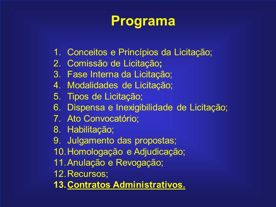 215 Programa 1.Conceitos e Princípios da Licitação; 2.Comissão de Licitação; 3.Fase Interna da Licitação; 4.Modalidades de Licitação; 5.Tipos de Licit