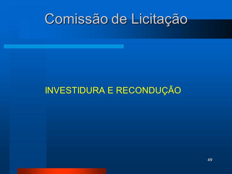 49 Comissão de Licitação INVESTIDURA E RECONDUÇÃO