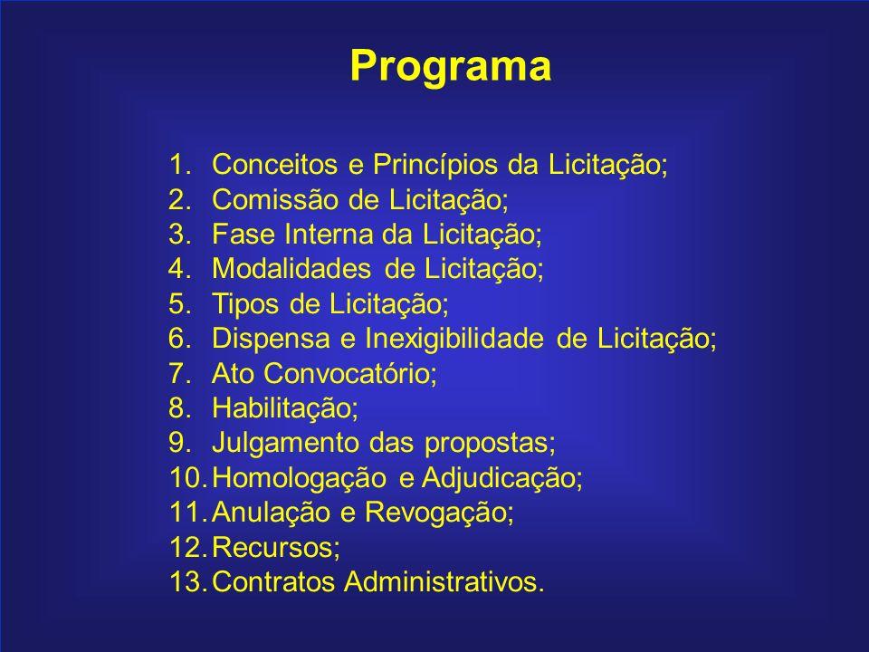 8 Índice Programa 1.Conceitos e Princípios da Licitação; 2.Comissão de Licitação; 3.Fase Interna da Licitação; 4.Modalidades de Licitação; 5.Tipos de