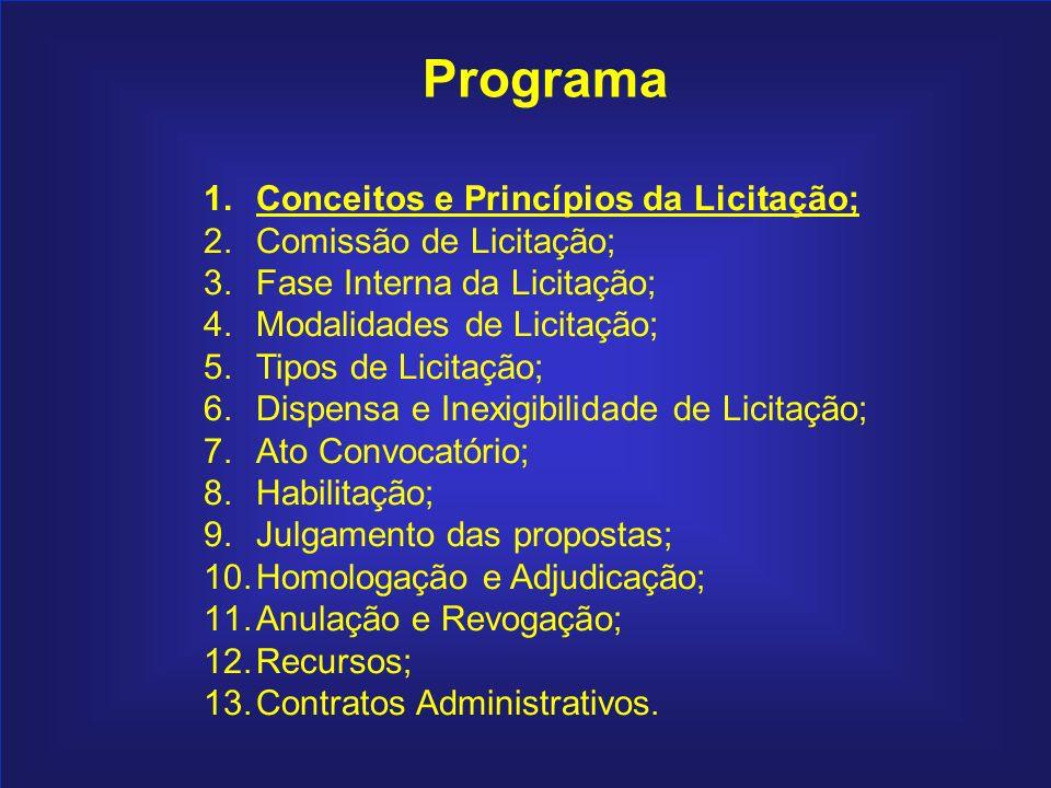 9 Programa 1.Conceitos e Princípios da Licitação; 2.Comissão de Licitação; 3.Fase Interna da Licitação; 4.Modalidades de Licitação; 5.Tipos de Licitaç