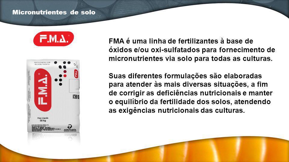 FMA é uma linha de fertilizantes à base de óxidos e/ou oxi-sulfatados para fornecimento de micronutrientes via solo para todas as culturas. Suas difer