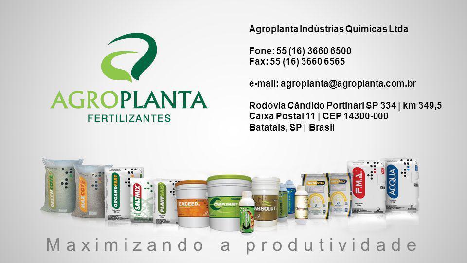 Maximizando a produtividade Agroplanta Indústrias Químicas Ltda Fone: 55 (16) 3660 6500 Fax: 55 (16) 3660 6565 e-mail: agroplanta@agroplanta.com.br Ro