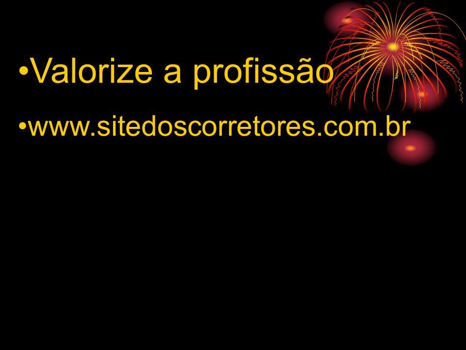Valorize a profissão www.sitedoscorretores.com.br