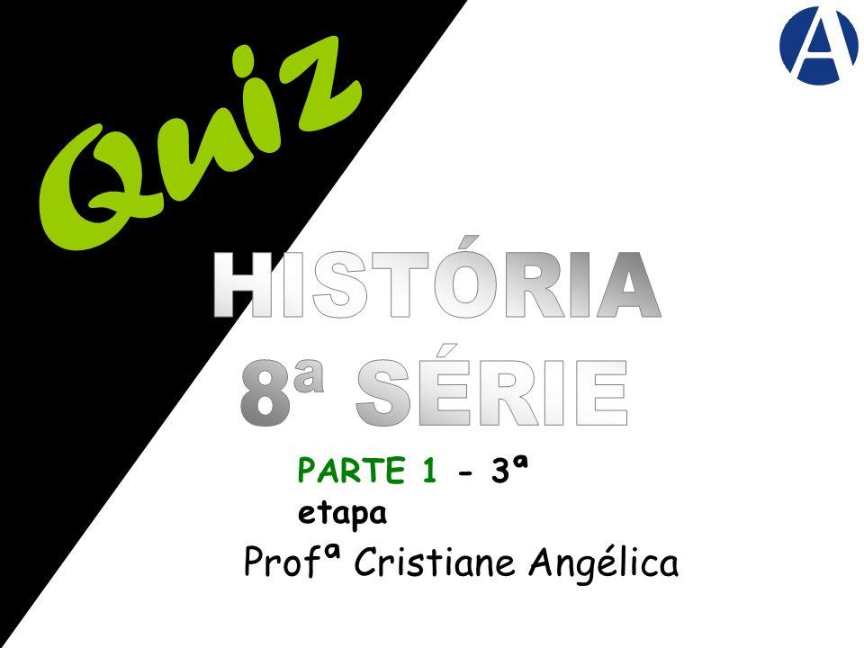 Profª Cristiane Angélica PARTE 1 - 3ª etapa
