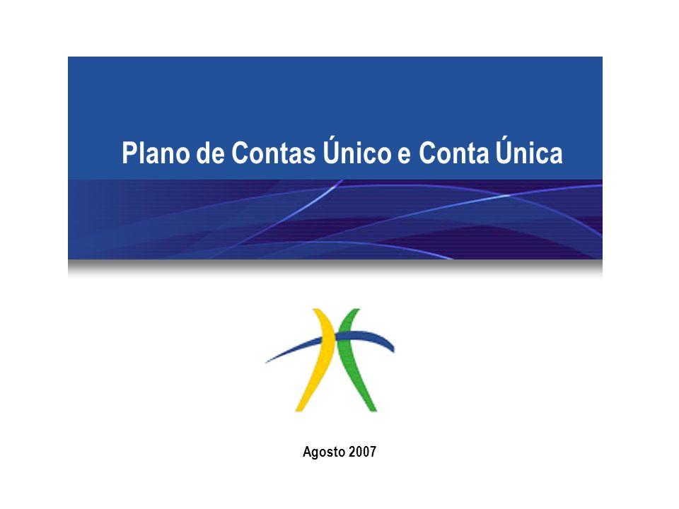 Plano de Contas Único e Conta Única Agosto 2007