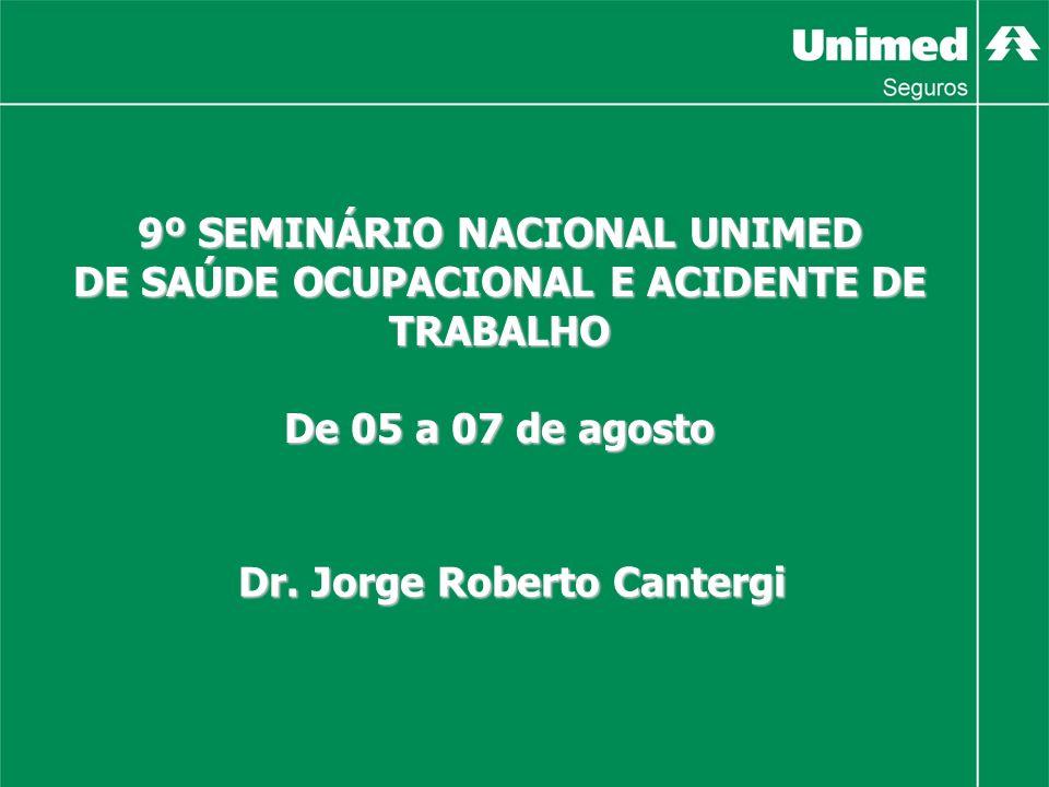 9º SEMINÁRIO NACIONAL UNIMED DE SAÚDE OCUPACIONAL E ACIDENTE DE TRABALHO De 05 a 07 de agosto Dr.
