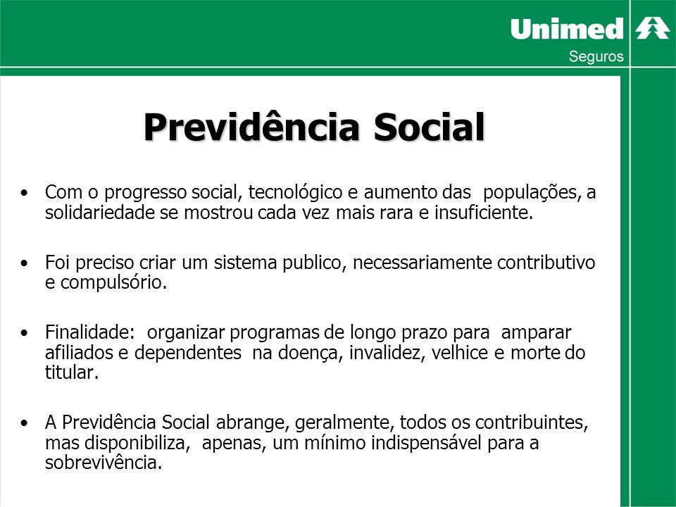 Previdência Social Os modelos de Previdência Social não obedecem aos mesmos padrões em toda a parte.