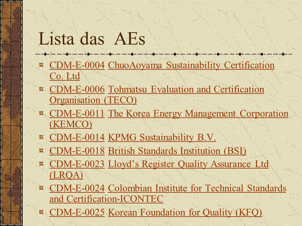 Lista das AEs CDM-E-0004CDM-E-0004 ChuoAoyama Sustainability Certification Co.