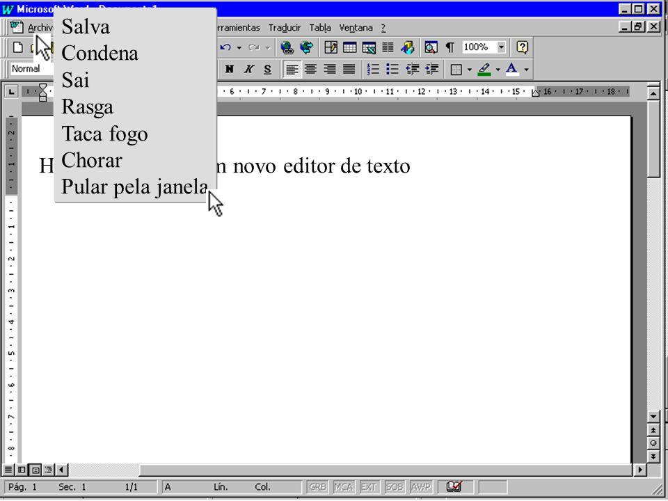Hoje você testará um novo editor de texto Erro fatal! Chama o filho da vizinha Terá que reiniciar ou trocar a CPU Ihhh ! Errei de novo......... Aceita