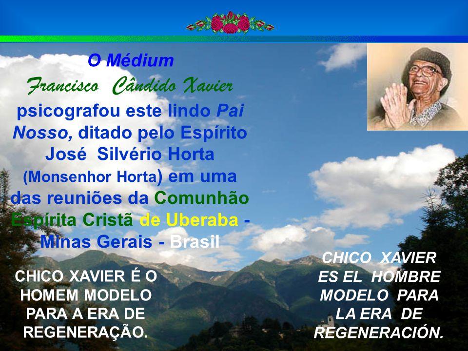 O Médium Francisco Cândido Xavier psicografou este lindo Pai Nosso, ditado pelo Espírito José Silvério Horta (Monsenhor Horta ) em uma das reuniões da
