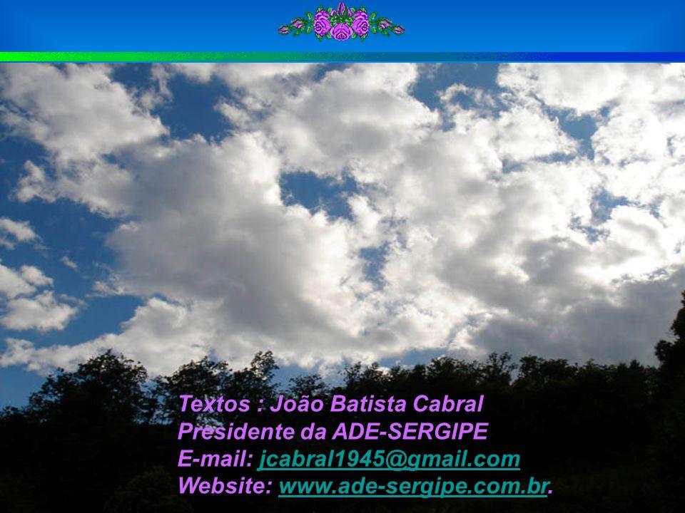 Textos : João Batista Cabral Presidente da ADE-SERGIPE E-mail: jcabral1945@gmail.comjcabral1945@gmail.com Website: www.ade-sergipe.com.br.www.ade-serg