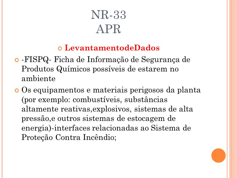 NR-33 APR LevantamentodeDados -FISPQ- Ficha de Informação de Segurança de Produtos Químicos possíveis de estarem no ambiente Os equipamentos e materia