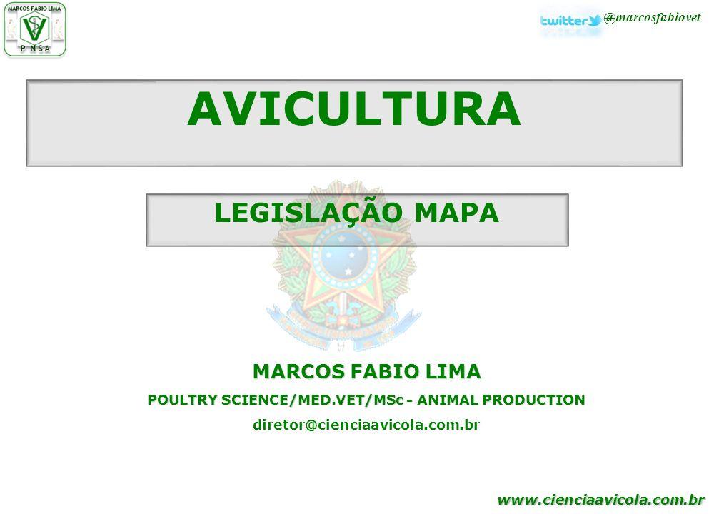 www.cienciaavicola.com.br @marcosfabiovet AVICULTURA MARCOS FABIO LIMA POULTRY SCIENCE/MED.VET/MSc - ANIMAL PRODUCTION diretor@cienciaavicola.com.br L