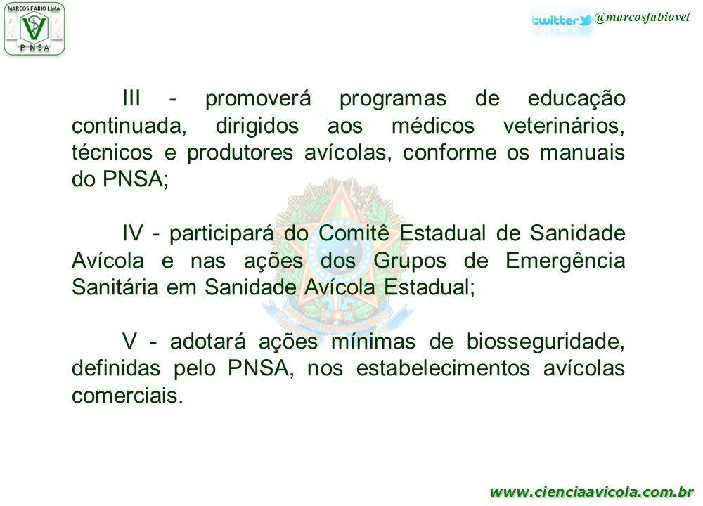 www.cienciaavicola.com.br @marcosfabiovet III - promoverá programas de educação continuada, dirigidos aos médicos veterinários, técnicos e produtores