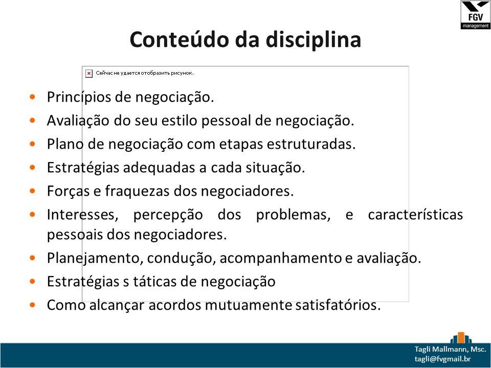 Tagli Mallmann e, Msc.tagli@fvgmail.br Princípios de negociação.
