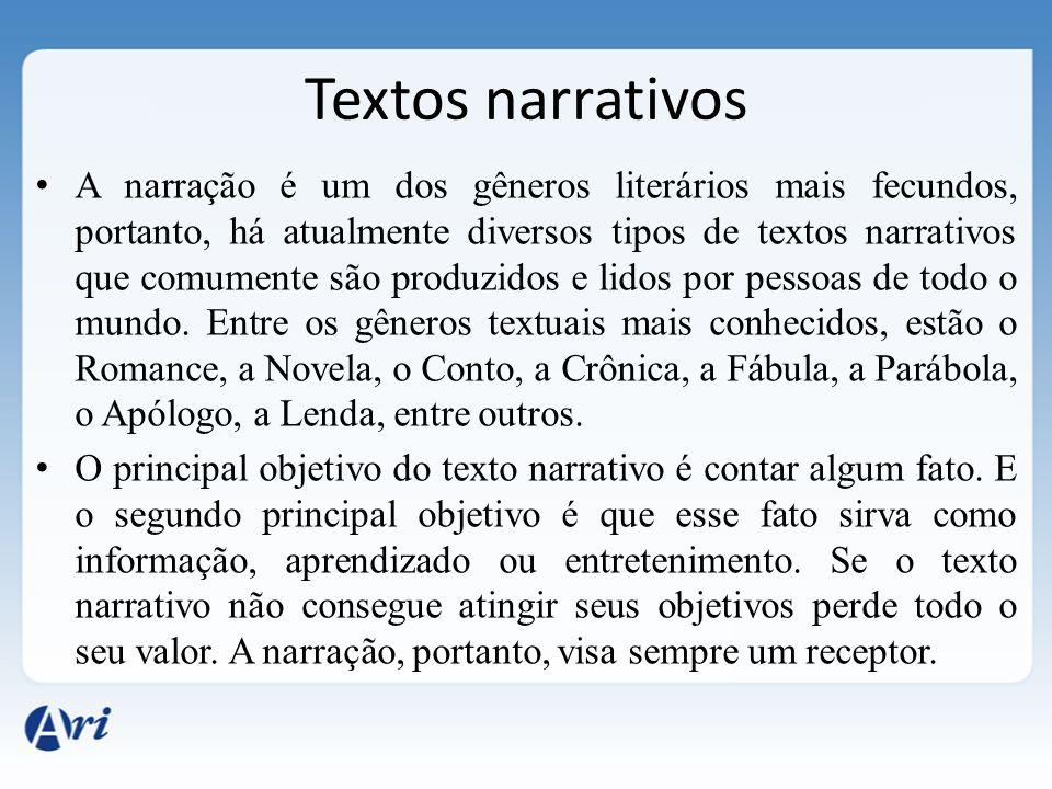 Textos narrativos A narração é um dos gêneros literários mais fecundos, portanto, há atualmente diversos tipos de textos narrativos que comumente são