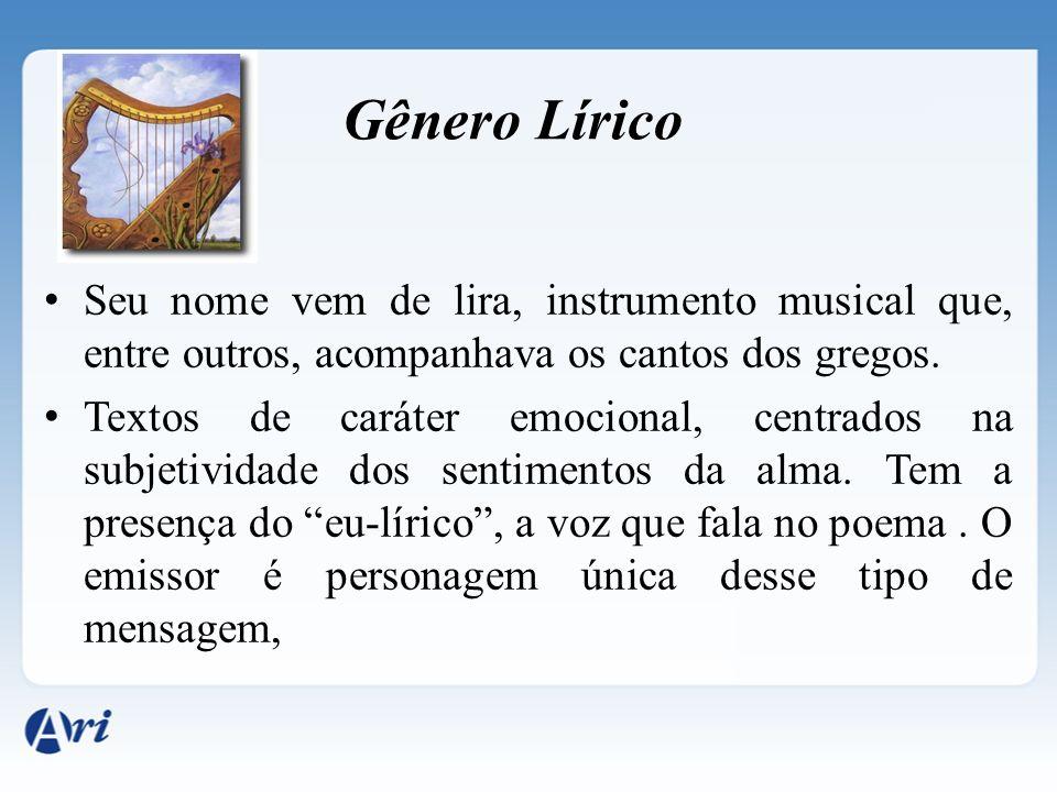Seu nome vem de lira, instrumento musical que, entre outros, acompanhava os cantos dos gregos. Textos de caráter emocional, centrados na subjetividade