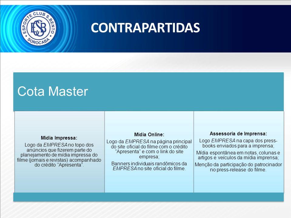 Cota Master Mídia Impressa: Logo da EMPRESA no topo dos anúncios que fizerem parte do planejamento de mídia impressa do filme (jornais e revistas) aco