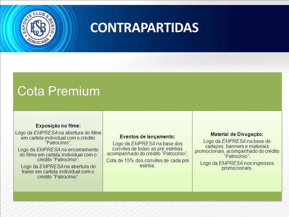 Cota Premium Exposição no filme: Logo da EMPRESA na abertura do filme em cartela individual com o crédito Patrocínio; Logo da EMPRESA no encerramento