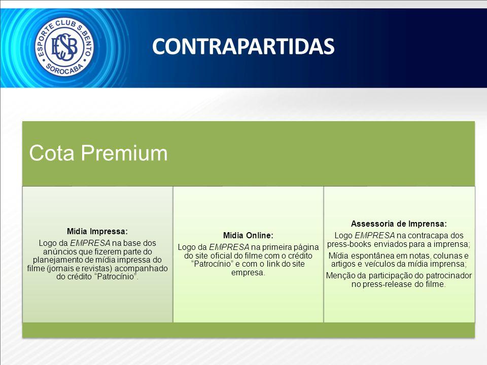 Cota Premium Mídia Impressa: Logo da EMPRESA na base dos anúncios que fizerem parte do planejamento de mídia impressa do filme (jornais e revistas) ac