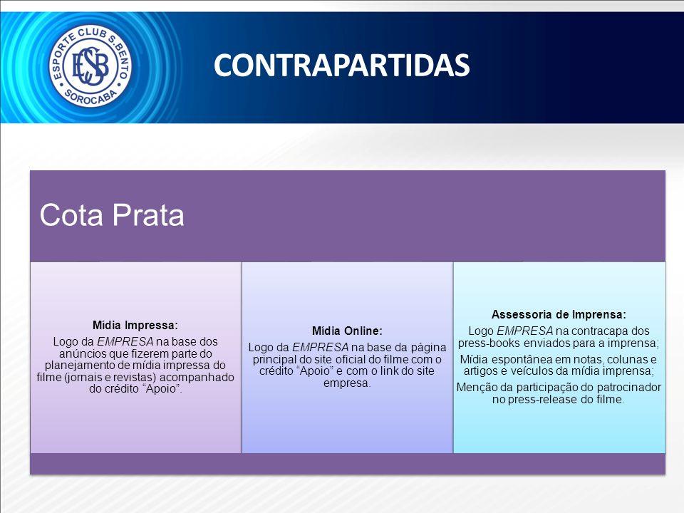 Cota Prata Mídia Impressa: Logo da EMPRESA na base dos anúncios que fizerem parte do planejamento de mídia impressa do filme (jornais e revistas) acom