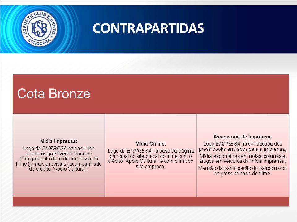 Cota Bronze Mídia Impressa: Logo da EMPRESA na base dos anúncios que fizerem parte do planejamento de mídia impressa do filme (jornais e revistas) aco