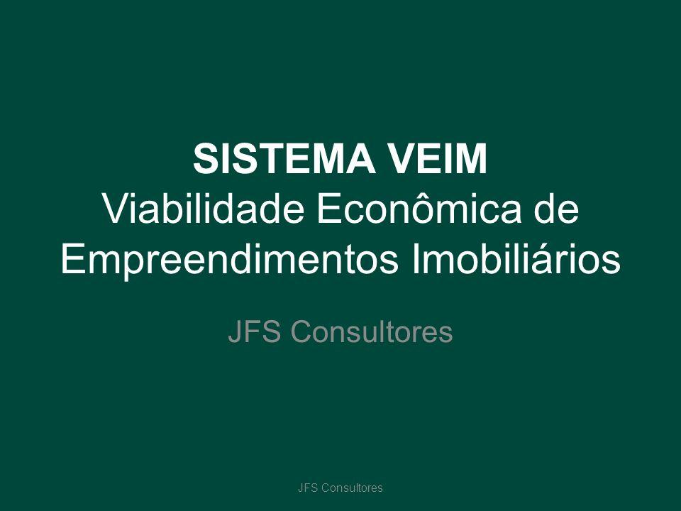 SISTEMA VEIM Viabilidade Econômica de Empreendimentos Imobiliários JFS Consultores