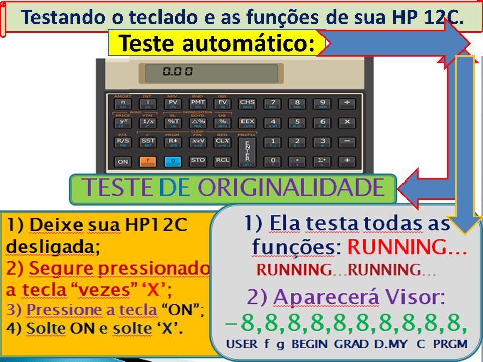 Testando o teclado e as funções de sua HP 12C. Teste automático: