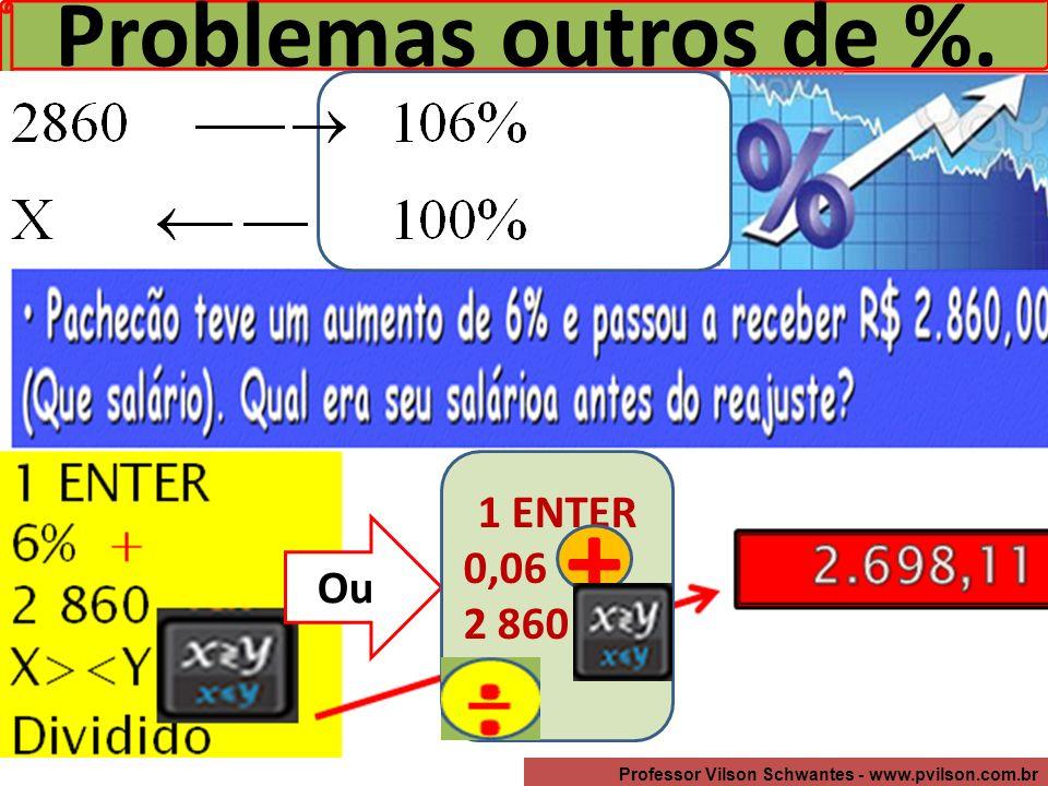 Problemas outros de %. Ou 1 ENTER 0,06 2 860 +