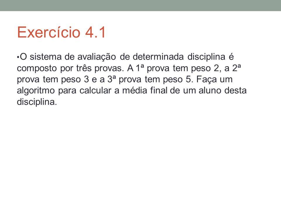 Exercício 4.1 O sistema de avaliação de determinada disciplina é composto por três provas. A 1ª prova tem peso 2, a 2ª prova tem peso 3 e a 3ª prova t
