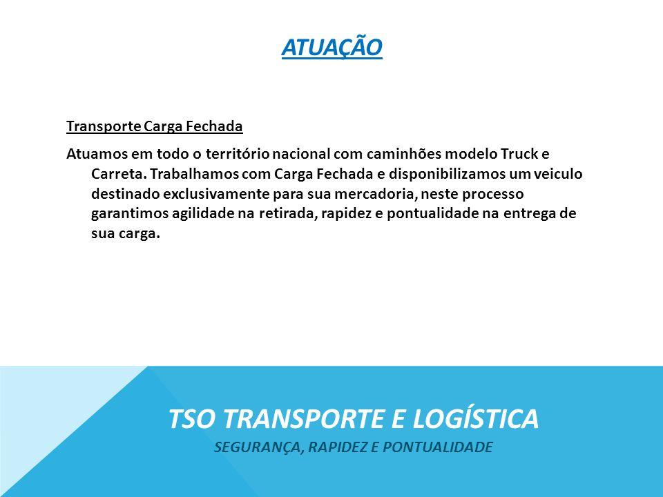 ATUAÇÃO Transporte Carga Fechada Atuamos em todo o território nacional com caminhões modelo Truck e Carreta. Trabalhamos com Carga Fechada e disponibi