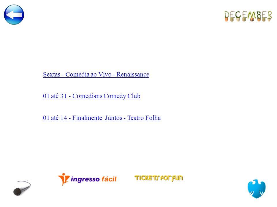 Sextas - Comédia ao Vivo - Renaissance 01 até 31 - Comedians Comedy Club 01 até 14 - Finalmente Juntos - Teatro Folha