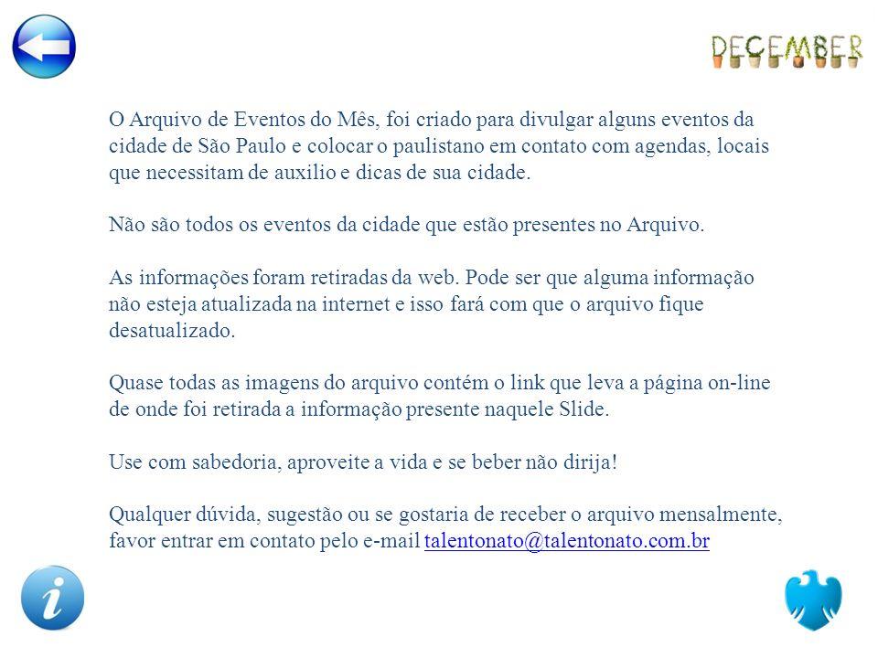 O Arquivo de Eventos do Mês, foi criado para divulgar alguns eventos da cidade de São Paulo e colocar o paulistano em contato com agendas, locais que necessitam de auxilio e dicas de sua cidade.