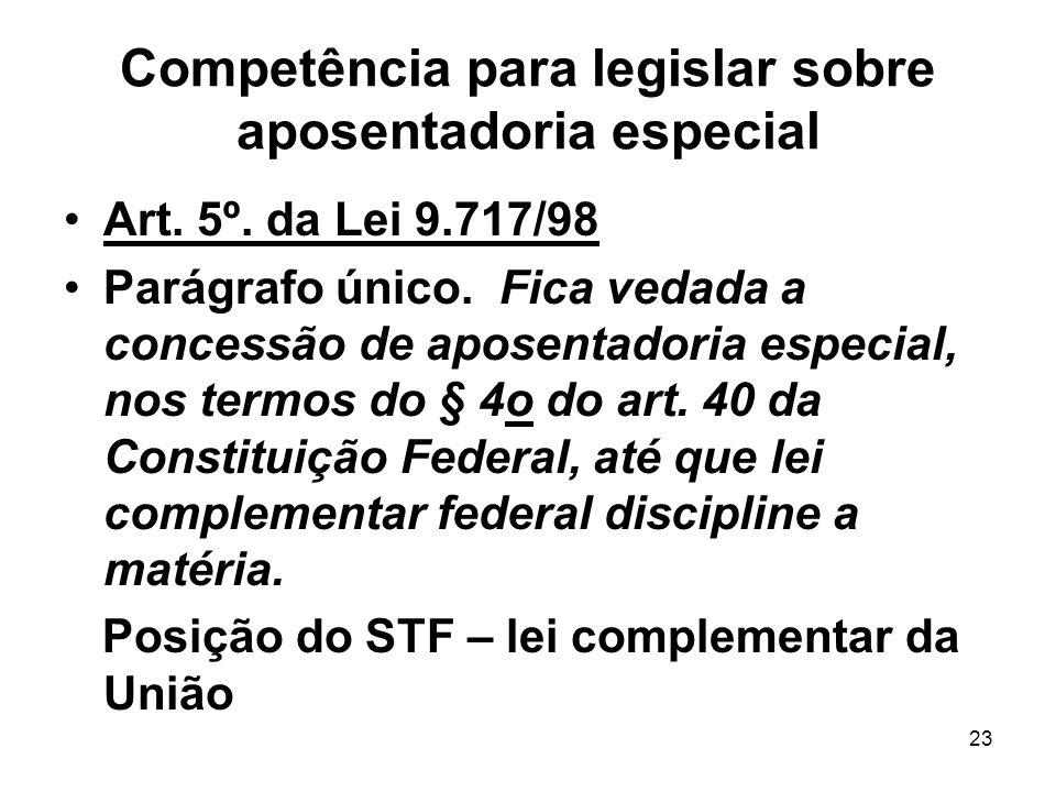 Competência para legislar sobre aposentadoria especial Art.