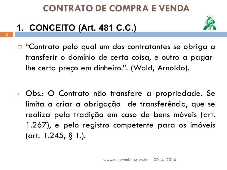 CONTRATO DE COMPRA E VENDA Bilateral: Cria obrigações para ambas as partes; Oneroso: Não importa em liberalidade; Comutativo: Há equivalência aproximada das prestações e certeza quanto ao valor de ambas; Aleatório: Na hipótese de surgir dúvida quanto à existência de uma das prestações (venda de colheita futura) ou quanto ao valor dela (venda de colheita, desde que haja safra, qualquer que seja o seu valor).