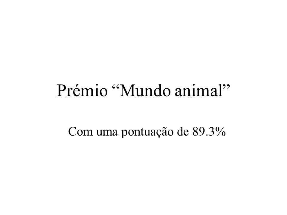 Prémio Mundo animal Com uma pontuação de 89.3%