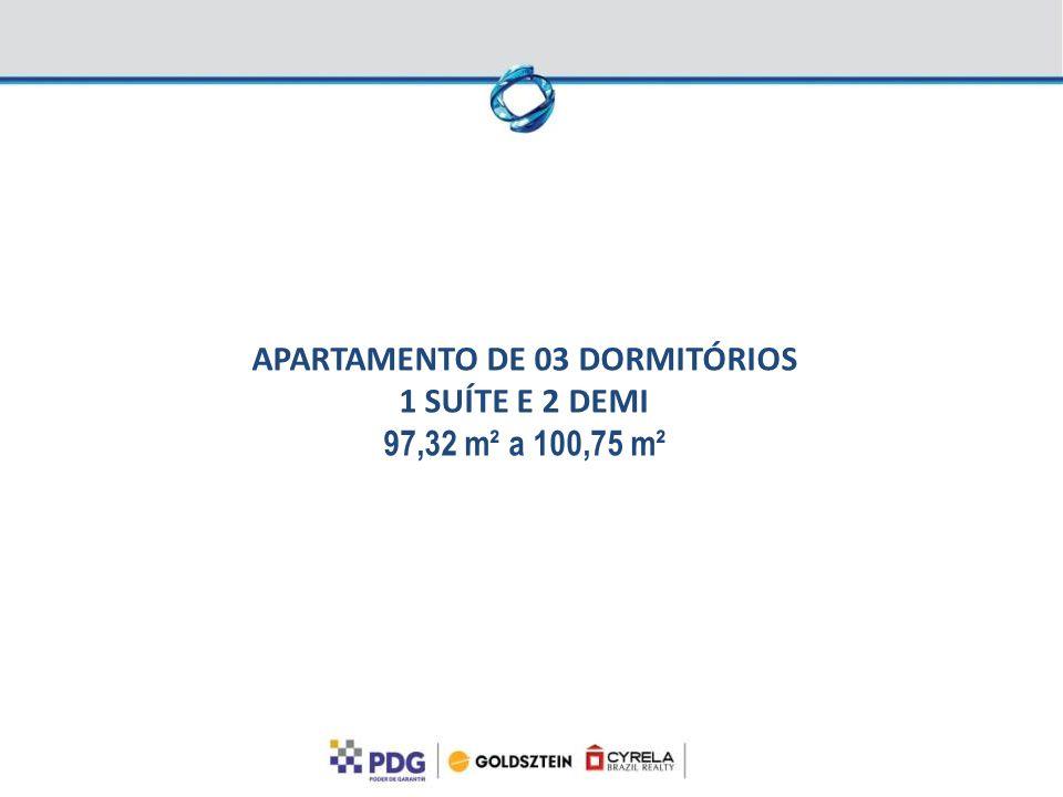 APARTAMENTO DE 03 DORMITÓRIOS 1 SUÍTE E 2 DEMI 97,32 m² a 100,75 m²