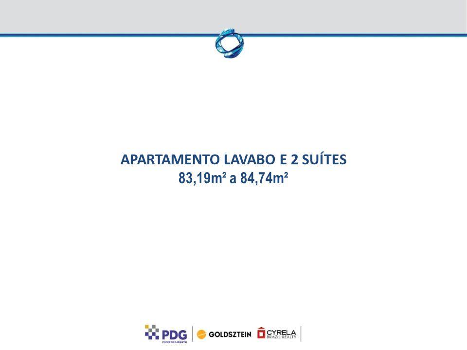 APARTAMENTO LAVABO E 2 SUÍTES 83,19m² a 84,74m²