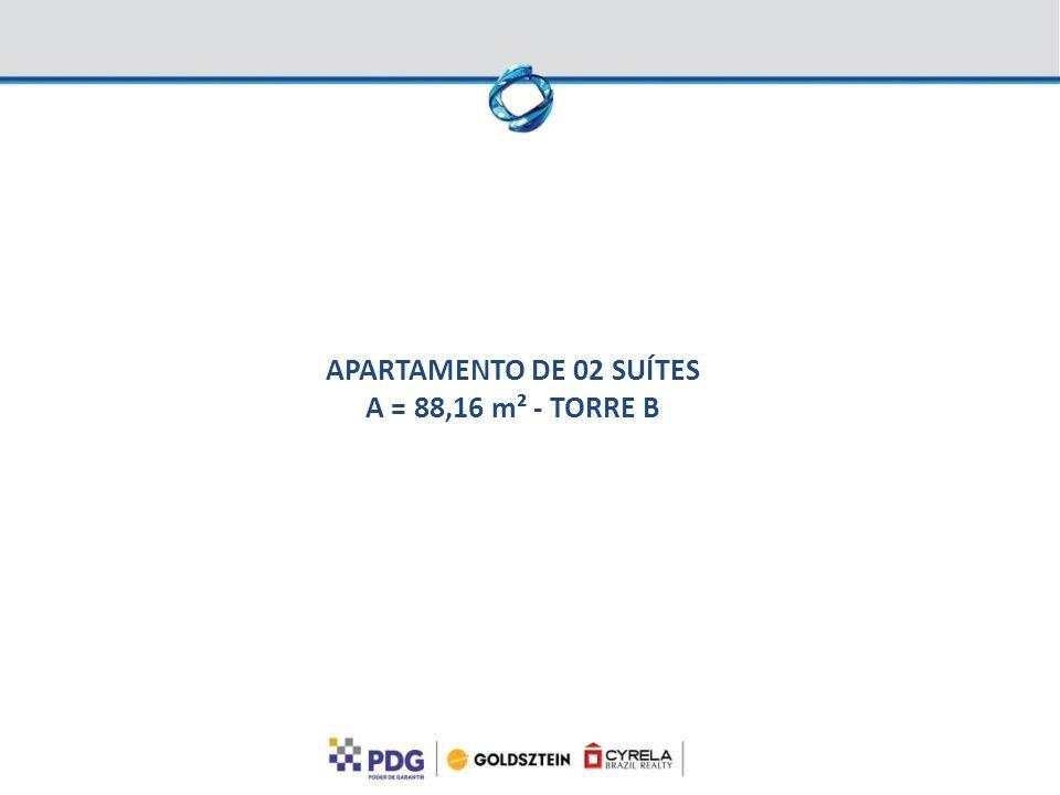APARTAMENTO DE 02 SUÍTES A = 88,16 m² - TORRE B