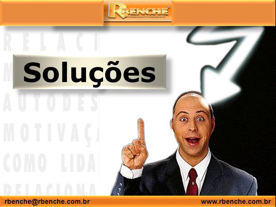 Soluções rbenche@rbenche.com.br www.rbenche.com.br